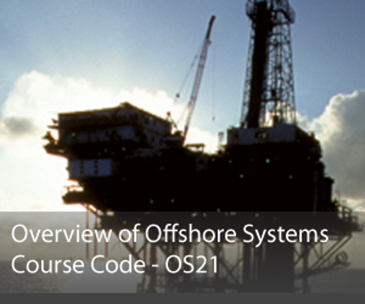Offshore - Overview of Offshore Systems Course Details